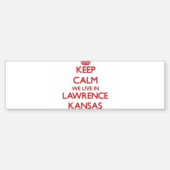 Keep calm we live in Lawrence Kansa Bumper Bumper Bumper Sticker