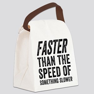 Faster Than The Speed of Something Slower Canvas L