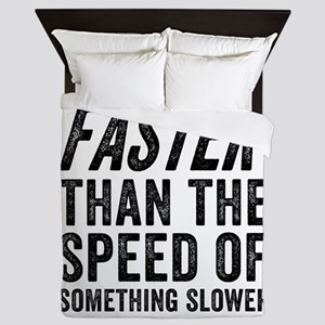 Faster Than The Speed of Something Slower Queen Du