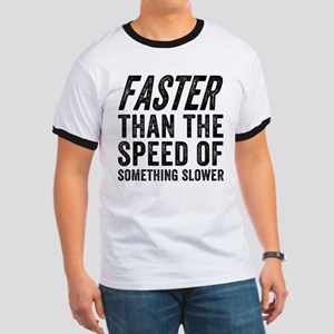 Faster Than The Speed of Something Slower T-Shirt