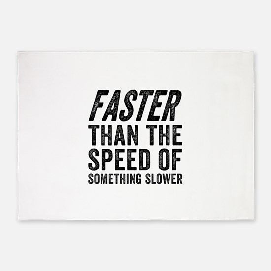 Faster Than The Speed of Something 5'x7'Area Rug