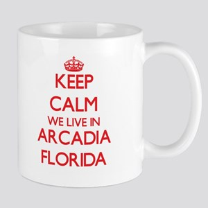 Keep calm we live in Arcadia Florida Mugs