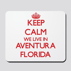 Keep calm we live in Aventura Florida Mousepad