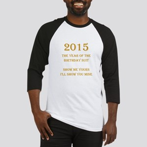 Year of the Birthday Suit Baseball Jersey