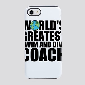 World's Greatest Swim And Dive Coach iPhone 7