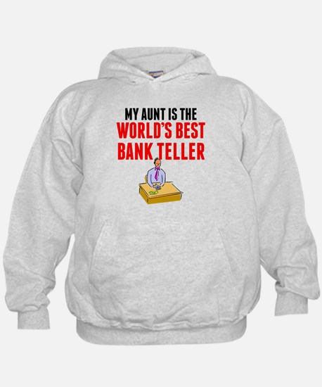 My Aunt Is The Worlds Best Bank Teller Hoodie