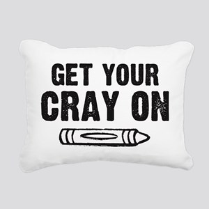 Get Your Cray On! Rectangular Canvas Pillow