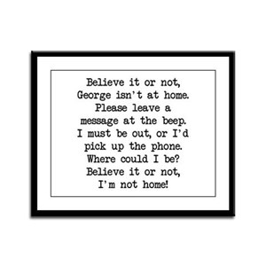 Believe It Or Not - George Framed Panel Print