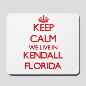 Keep calm we live in Kendall Florida Mousepad