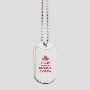 Keep calm we live in Kendall Florida Dog Tags