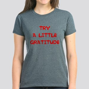 Try A Little Gratitude... T-Shirt