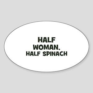 half woman, half spinach Oval Sticker