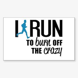 I run to burn off the crazy Sticker