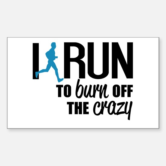 I run to burn off the crazy Decal