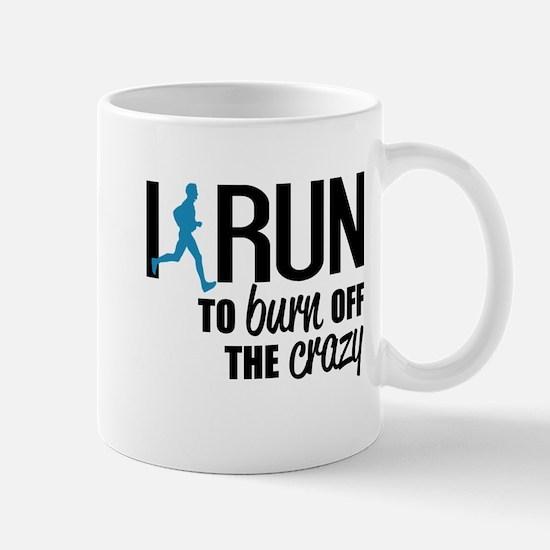 I run to burn off the crazy Mugs