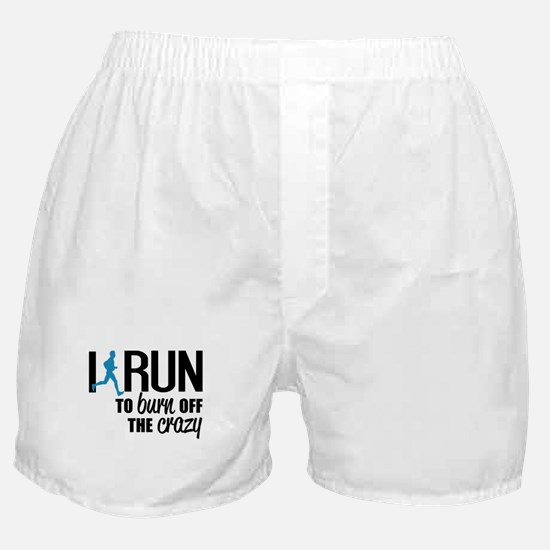 I run to burn off the crazy Boxer Shorts