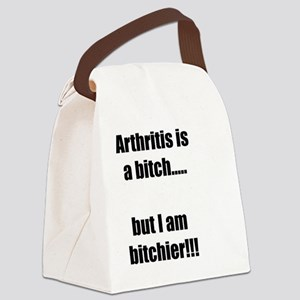 Arthritis is a bitch..but I am bi Canvas Lunch Bag
