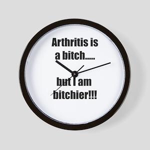 Arthritis is a bitch..but I am bitchier Wall Clock
