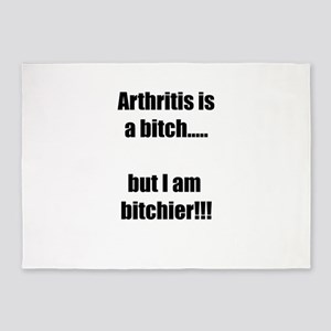 Arthritis is a bitch..but I am bitc 5'x7'Area Rug