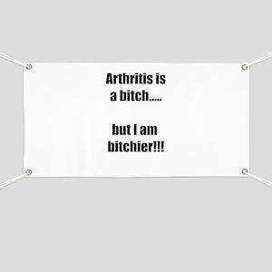Arthritis is a bitch..but I am bitchier!!! Banner