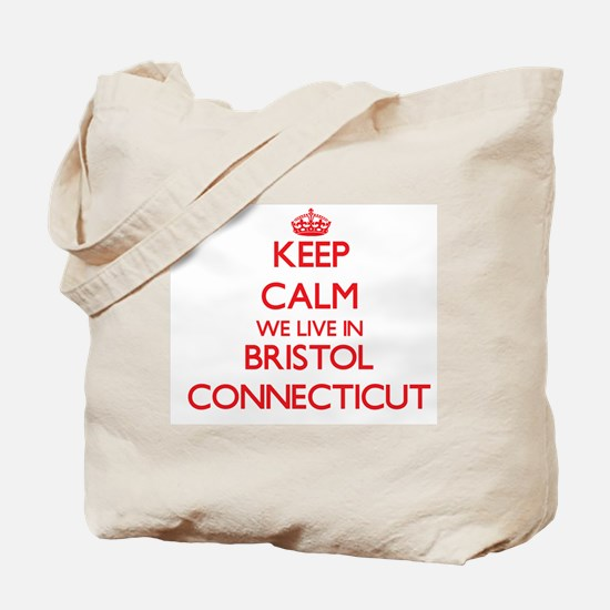 Keep calm we live in Bristol Connecticut Tote Bag