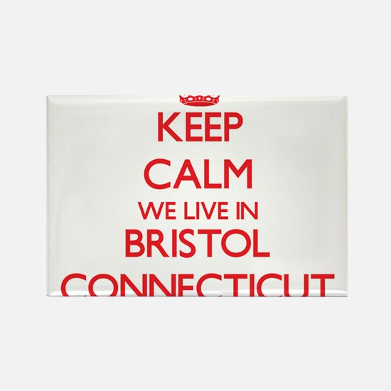 Keep calm we live in Bristol Connecticut Magnets