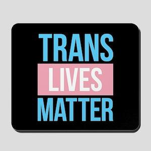Trans Lives Matter Mousepad