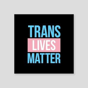 "Trans Lives Matter Square Sticker 3"" x 3"""