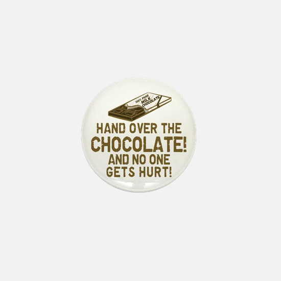 Hand over the CHOCOLATE! Mini Button