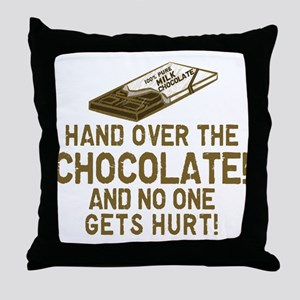 Hand over the CHOCOLATE! Throw Pillow