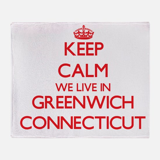 Keep calm we live in Greenwich Conne Throw Blanket