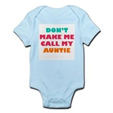 Don't Make Call My Auntie Body Suit