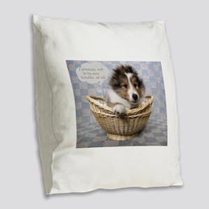 I promise not to be any troubl Burlap Throw Pillow