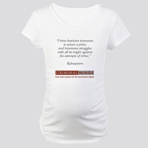ROBESPIERRE QUOTE Maternity T-Shirt