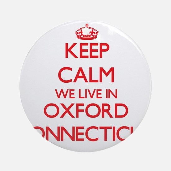 Keep calm we live in Oxford Conne Ornament (Round)