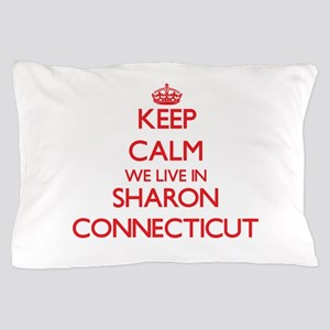 Keep calm we live in Sharon Connecticu Pillow Case