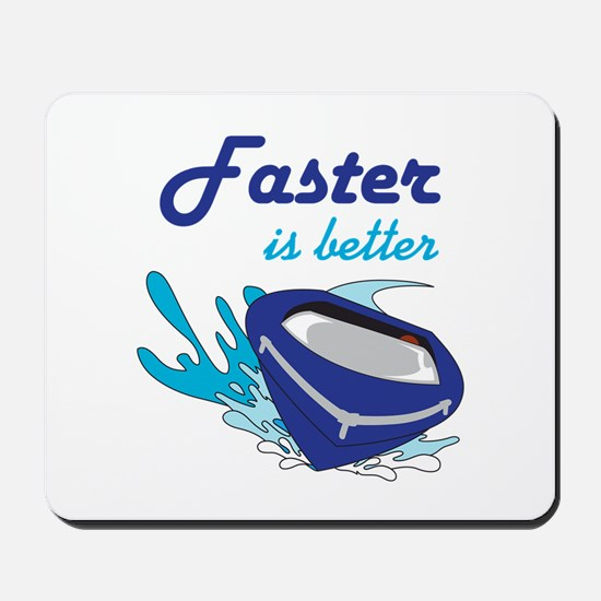 FASTER IS BETTER Mousepad