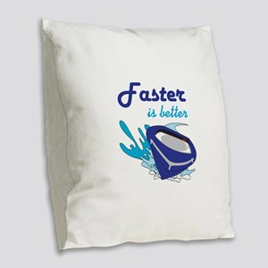 FASTER IS BETTER Burlap Throw Pillow