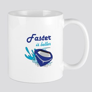 FASTER IS BETTER Mugs