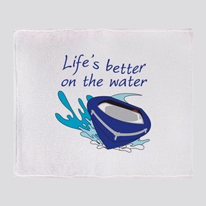 LIFES BETTER ON THE WATER Throw Blanket