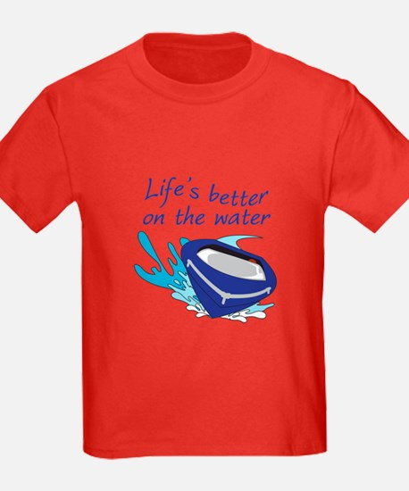 LIFES BETTER ON THE WATER T-Shirt