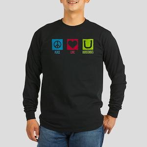 Peace Love Horseshoes Long Sleeve T-Shirt