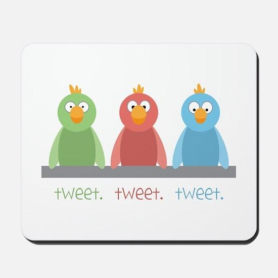 Tweet. Tweet. Tweet Mousepad