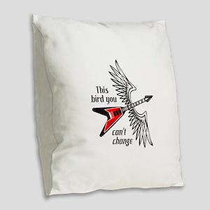THIS BIRD YOU CANT CHANGE Burlap Throw Pillow