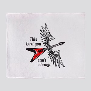 THIS BIRD YOU CANT CHANGE Throw Blanket