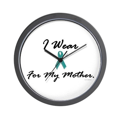 I Wear Teal For My Mother 1 Wall Clock