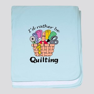 ID RATHER BE QUILTING baby blanket