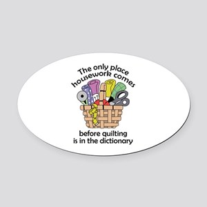 QUILTING BEFORE HOUSEWORK Oval Car Magnet
