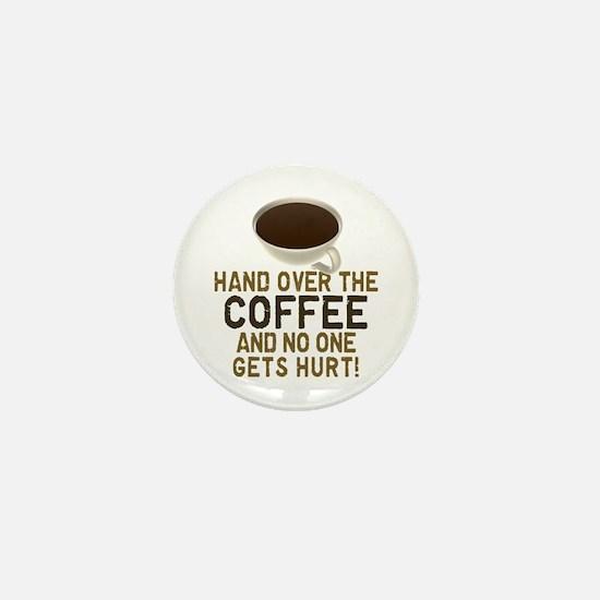 Hand Over The COFFEE! Mini Button