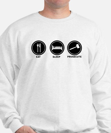 Eat Sleep Prosecute Sweatshirt
